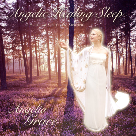 Angelia Grace - Angelic Healing Sleep - 1 Hour of Soothing Singing