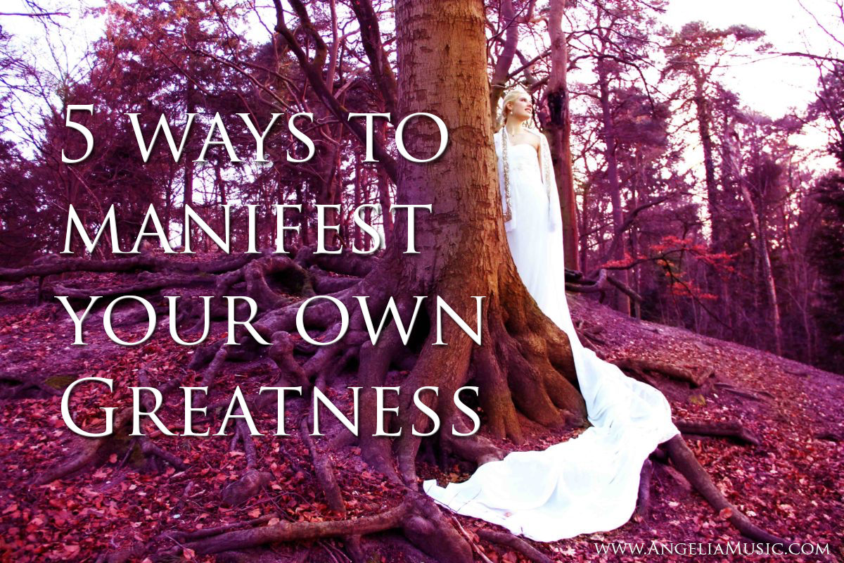 5-ways-to-manifest-your-own-greatness-angelia-grace-visionary-soprano